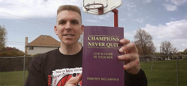 Champions Never Quit: God Is Close by Your Side interview Timothy McGaffin II